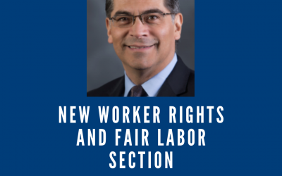 General Xavier Becerra Announced the Formation of the Worker Rights and Fair Labor Section